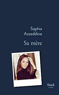Sa mère, Azzeddine, Saphia