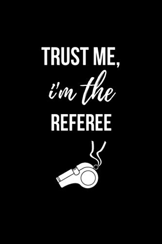 Trust me, I'm the Referee: Soccer Coach Gifts. Lined ()