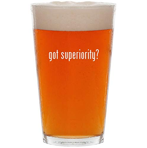 got superiority? - 16oz All Purpose Pint Beer Glass