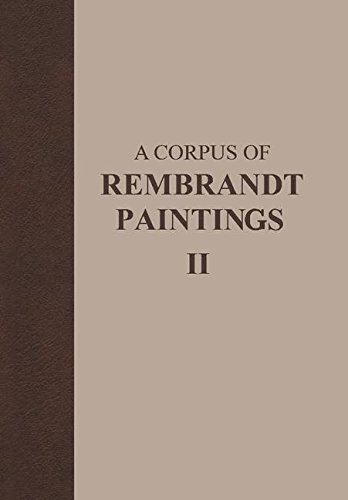 A Corpus of Rembrandt Paintings: Volume II: 1631–1634 (Rembrandt Research Project Foundation)