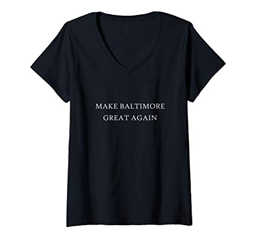 Womens Make Baltimore Great Again Funny Trump 2020 USA Vote  V-Neck T-Shirt (Best Neighborhoods In Washington Dc For Tourists)