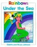 Rainbows under the Sea, Odette Johnson, Odette, 019540923X