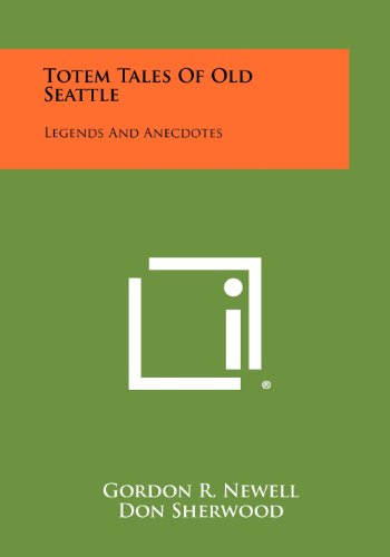 Totem Tales Of Old Seattle: Legends And Anecdotes ()