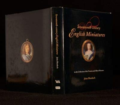 Seventeenth-century English Miniatures in the Collection of the Victoria and Albert Museum