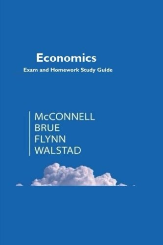 Economics: Principles, Problems, & Policies: Exam and Homework Study Guide (McConnell)