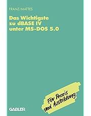 Das Wichtigste zu dBase IV unter MS-DOS 5.0
