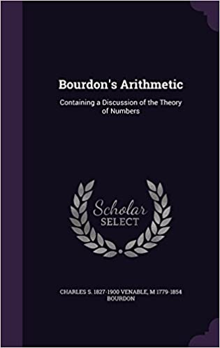 Book Bourdon's Arithmetic: Containing a Discussion of the Theory of Numbers
