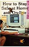How to Stay Safe at Home and On-Line, Ira Wood, 0823937224