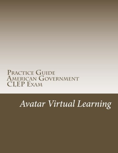 Practice Guide for CLEP American Government (Practice Guides for CLEP Exams) (Volume 2)