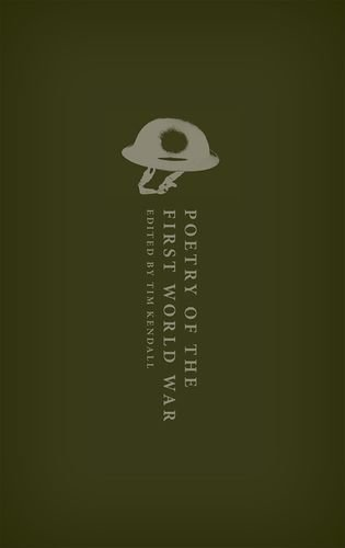 Poetry of the First World War: An Anthology (Oxford World's Classics Hardback Collection)