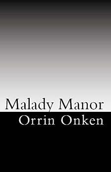Malady Manor by [Orrin Onken]