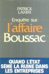 ENQUETE SUR L AFFAIRE BOUSSAC Broché – 1 avril 1985 PATRICK LAMM ROBERT LAFFONT 222104617X BKS-STEF-01493