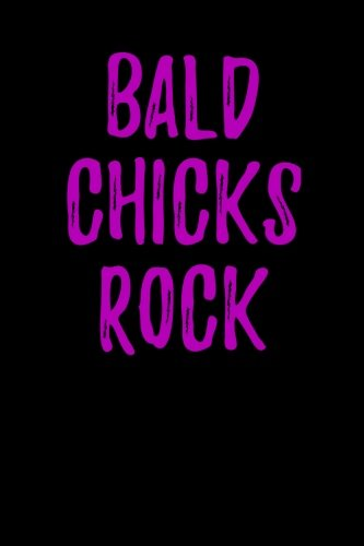 Bald Chicks Rock: Blank Lined - Chicks Bald