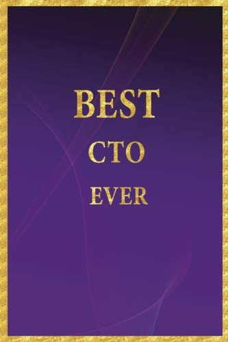 - Best CTO Ever: Lined Notebook, Gold Letters Cover, Gold Border Margins, Diary, Journal, 6 x 9 in., 110 Lined Pages