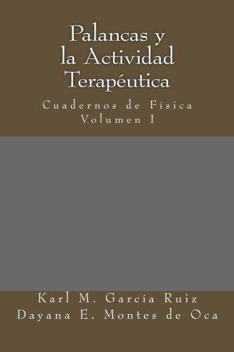 Descargar Libro Palancas Y La Actividad Terapéutica: Academia De Física: Volume 1 Mcq Karl M Garcia-ruiz