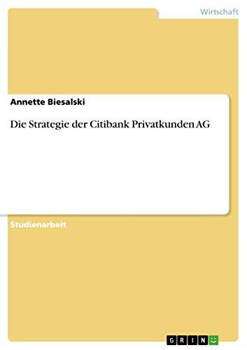 die-strategie-der-citibank-privatkunden-ag-german-edition