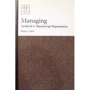 Managing Archival & Manuscript Repositories (ARCHIVAL FUNDAMENTALS SERIES)