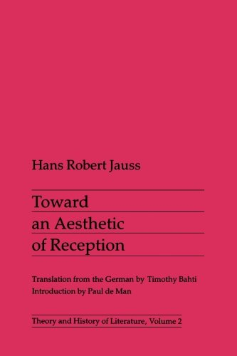 Toward an Aesthetic of Reception (Theory and History of Literature)
