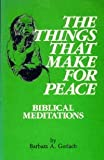 The Things That Make for Peace, Barbara Gerlach, 0829806644