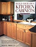 Build Your Own Kitchen Cabinets Build Your Own Kitchen Cabinets 2nd (second) edition Text Only