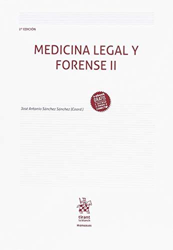 Medicina Legal y Forense II 2ª Edición 2018 (Manuales de Criminalística y Sociología de la Delincuencia) por Sánchez Sánchez, José Antonio
