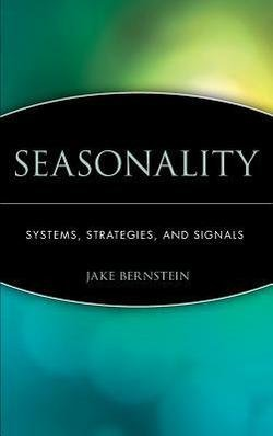 Seasonality : Systems, Strategies, and Signals (Hardcover)--by Margery Bernstein [1998 Edition]