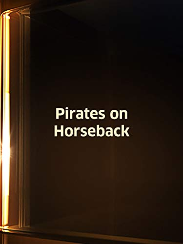 Pirates on Horseback