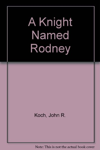 A Knight Named Rodney