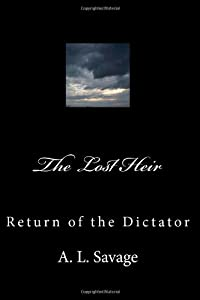 The Lost Heir, Return of the Dictator (Volume 2)