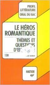Le héros romantique : Thèmes et questions d'ensemble pdf, epub
