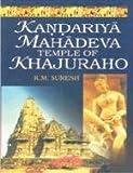 Kandariya Mahadeva Temple of Khajuraho, K. M. Suresh, 8186050086