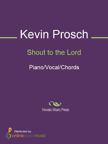 Shout to the Lord - Kindle edition by Kevin Prosch. Arts ...