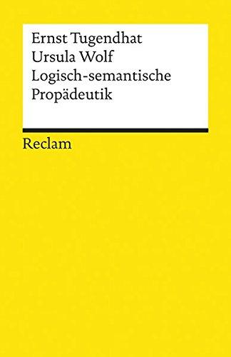 Logisch-semantische Propädeutik (Reclams Universal-Bibliothek)