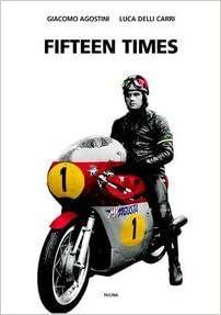 Book Fifteen Times - Giacomo Agostini by Luca Delli Carri Giacomo Agostini (2004-06-07)