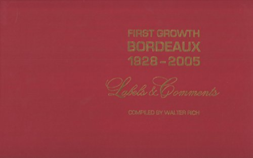 First Growth Bordeaux: 1928-2005: Labels & Comments by Walter Rich