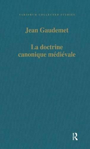 La doctrine canonique médiévale (Variorum Collected Studies) by Routledge