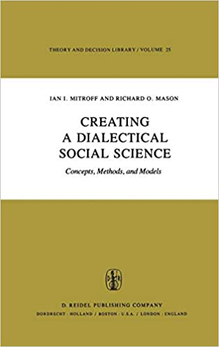 Creating a Dialectical Social Science: Concepts, Methods, and Models