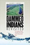 Download Dammed Indians Revisited: The Continuing History of the Pick-Sloan Plan and the Missouri River Sioux pdf epub