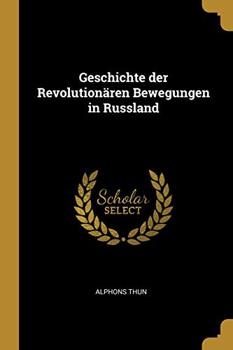 Geschichte der Revolutionären Bewegungen in Russland