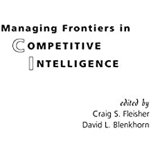 Managing Frontiers in Competitive Intelligence