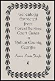 Genealogy Extracted from Forest Service Court Cases in Rabun County, Georgia, Susan Lewis Koyle, 0788417568