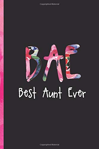 Pdf Parenting BAE Best Aunt Ever: Blank Lined Notebook Journal Diary Composition Notepad 120 Pages 6x9 Paperback ( Aunt Gift )