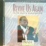 Revive Us Again with Alvin Slaughter (Praise & Worship)