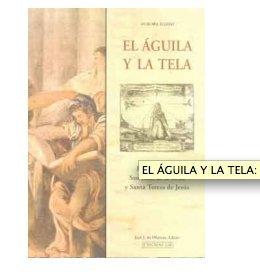 EL ÁGUILA Y LA TELA: Estudios sobre San Juan de la Cruz y Santa Teresa de Jesús P (Tele Cutter)