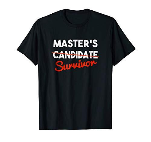 - Masters Degree Tshirt - Masters Survivor Graduation Shirt