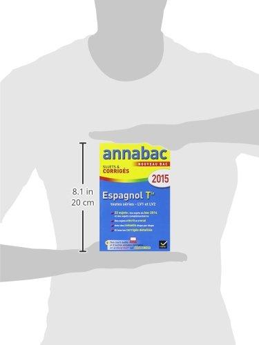 Annales Annabac 2015 Espagnol Tle LV1 et LV2: sujets et corrigés du bac - Terminale: 9782218980701: Amazon.com: Books