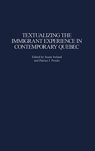 Textualizing the Immigrant Experience in Contemporary Quebec (Contributions to the Study of World Literature)