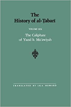 The History of al-Tabari Vol. 19: The Caliphate of Yazid b. Mu'awiyah A.D. 680-683/A.H. 60-64 (SUNY series in Near Eastern Studies)