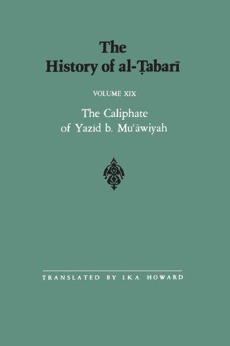 The History of al-Tabari Vol. 19: The Caliphate of Yazid b. Mu'awiyah A.D. 680-683/A.H. 60-64 (SUNY series in Near Easte