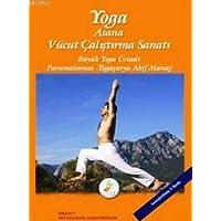 Yoga Asana Vücut Çalıştırma Sanatı